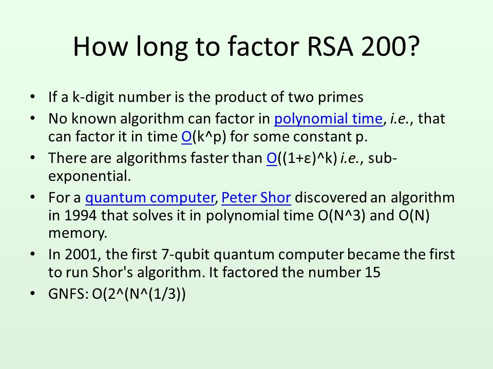 How long to factor RSA 200 If a k-digit number is the product of two primes.