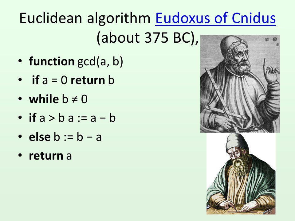 Euclidean algorithm Eudoxus of Cnidus (about 375 BC),