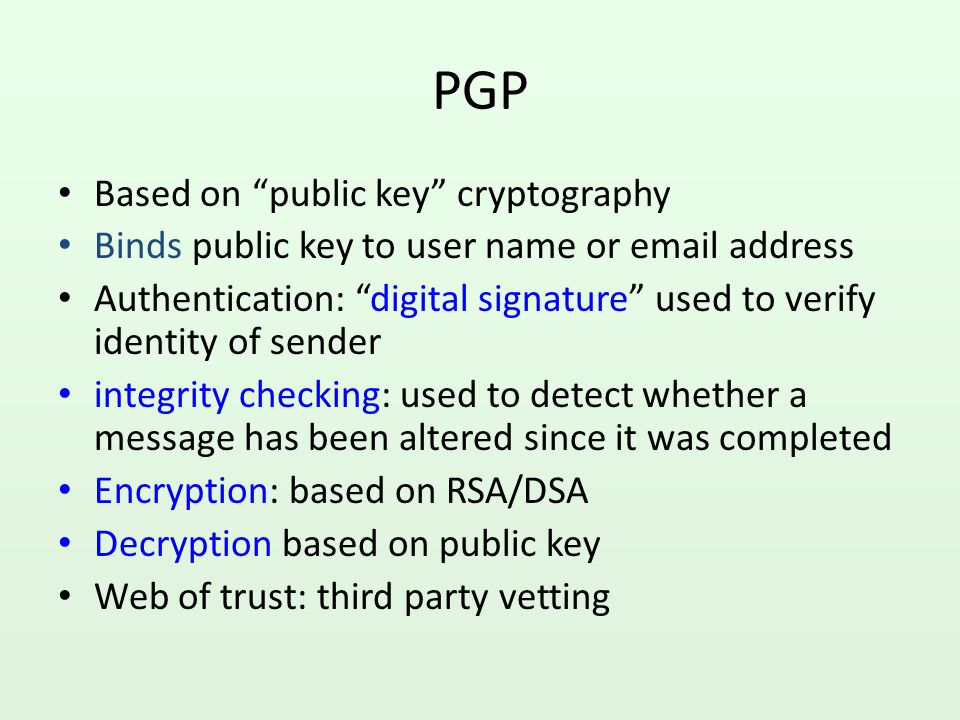 PGP Based on public key cryptography