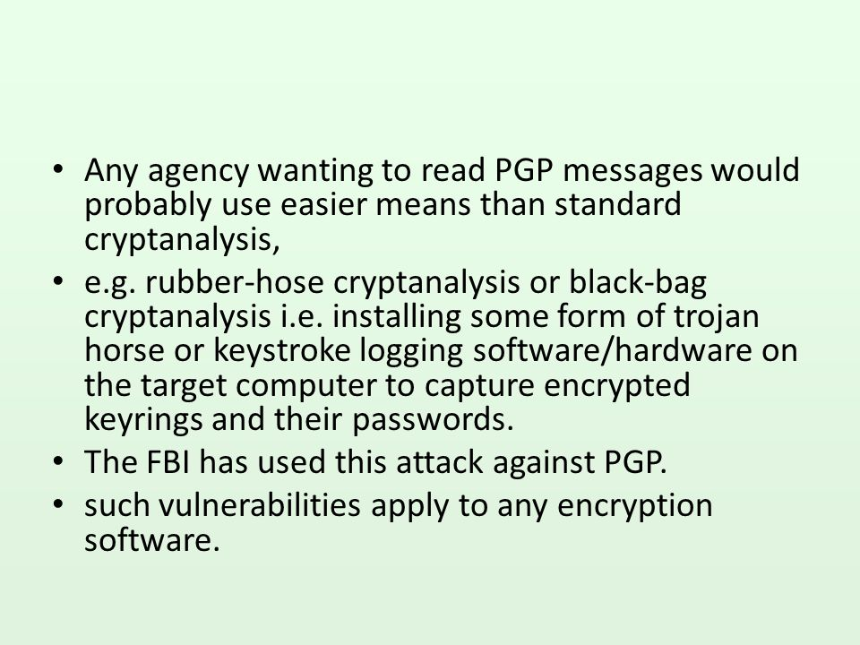 Any agency wanting to read PGP messages would probably use easier means than standard cryptanalysis,