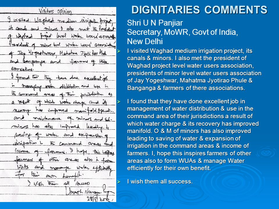 DIGNITARIES COMMENTS Shri U N Panjiar Secretary, MoWR, Govt of India,