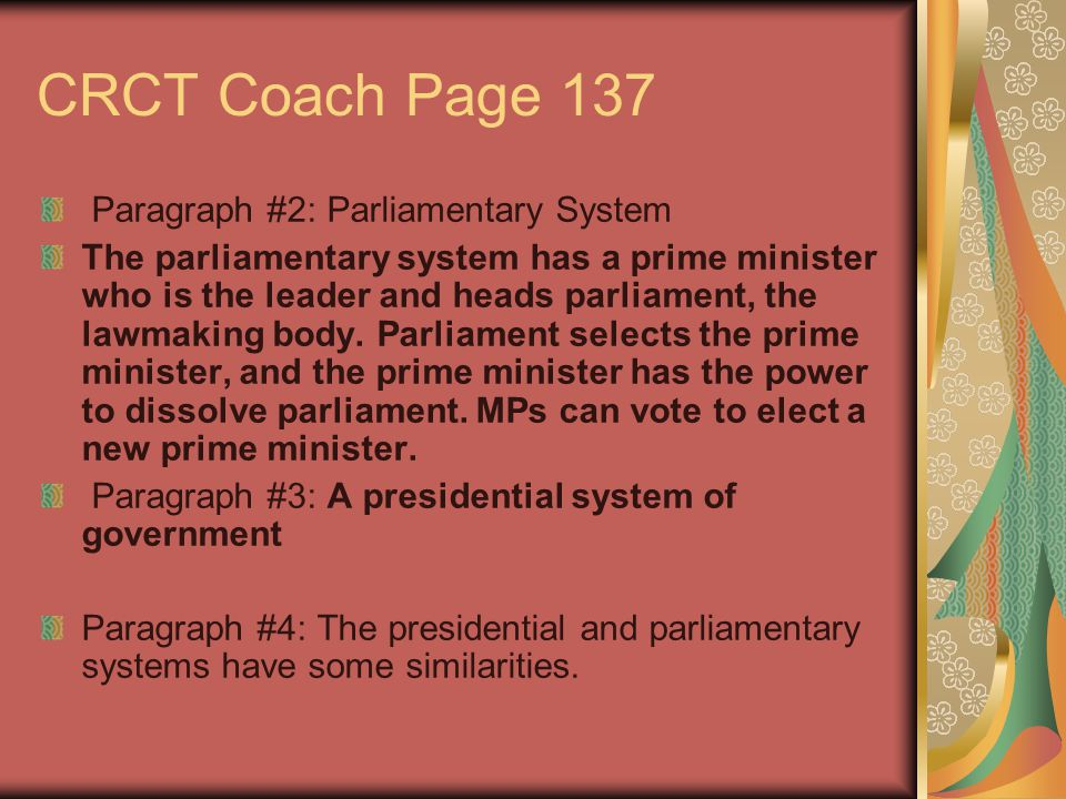 CRCT Coach Page 137 Paragraph #2: Parliamentary System