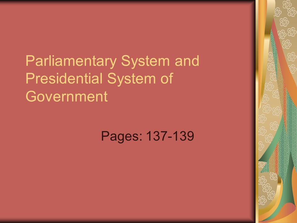 Parliamentary System and Presidential System of Government