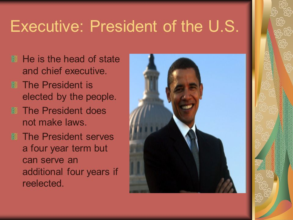 Executive: President of the U.S.