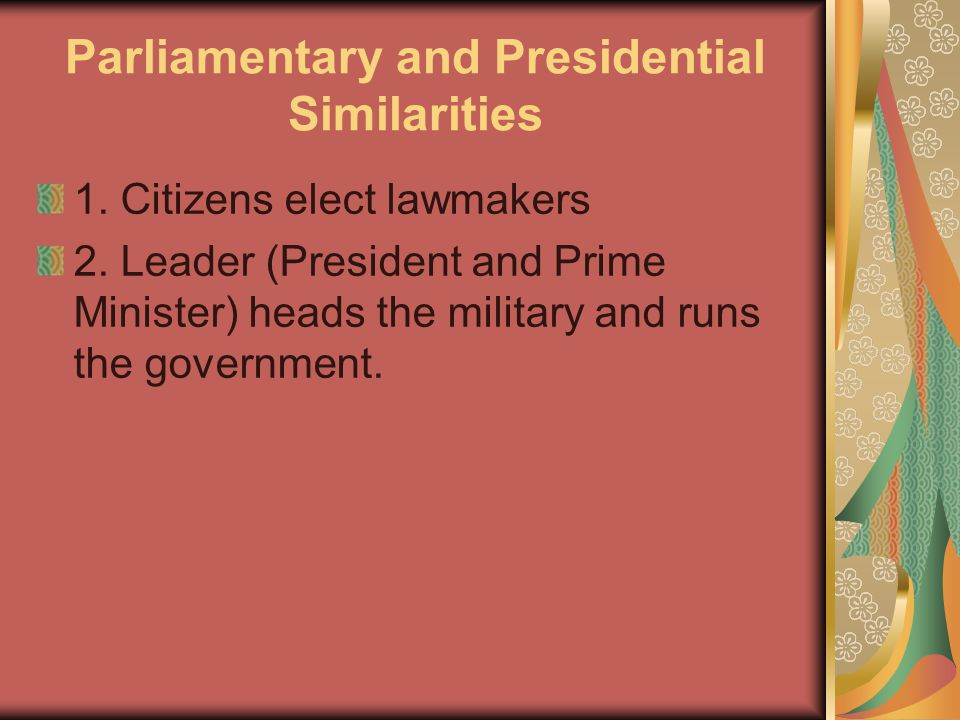 Parliamentary and Presidential Similarities