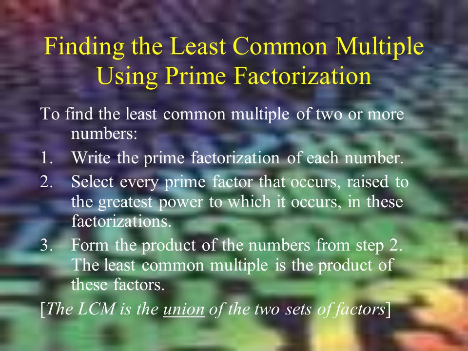 Finding the Least Common Multiple Using Prime Factorization