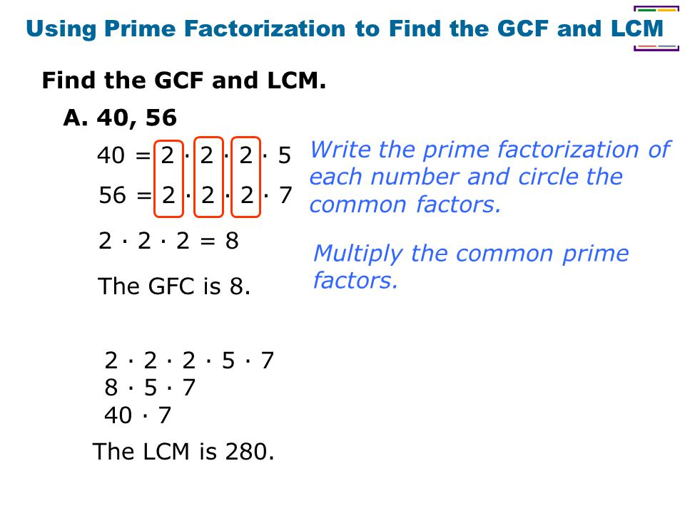 Using Prime Factorization to Find the GCF and LCM