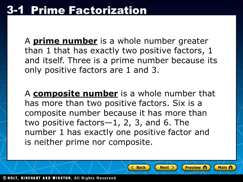 A prime number is a whole number greater than 1 that has exactly two positive factors, 1 and itself. Three is a prime number because its only positive factors are 1 and 3.