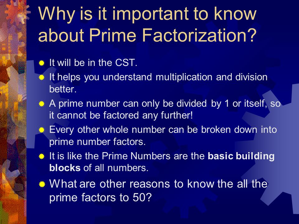 Why is it important to know about Prime Factorization