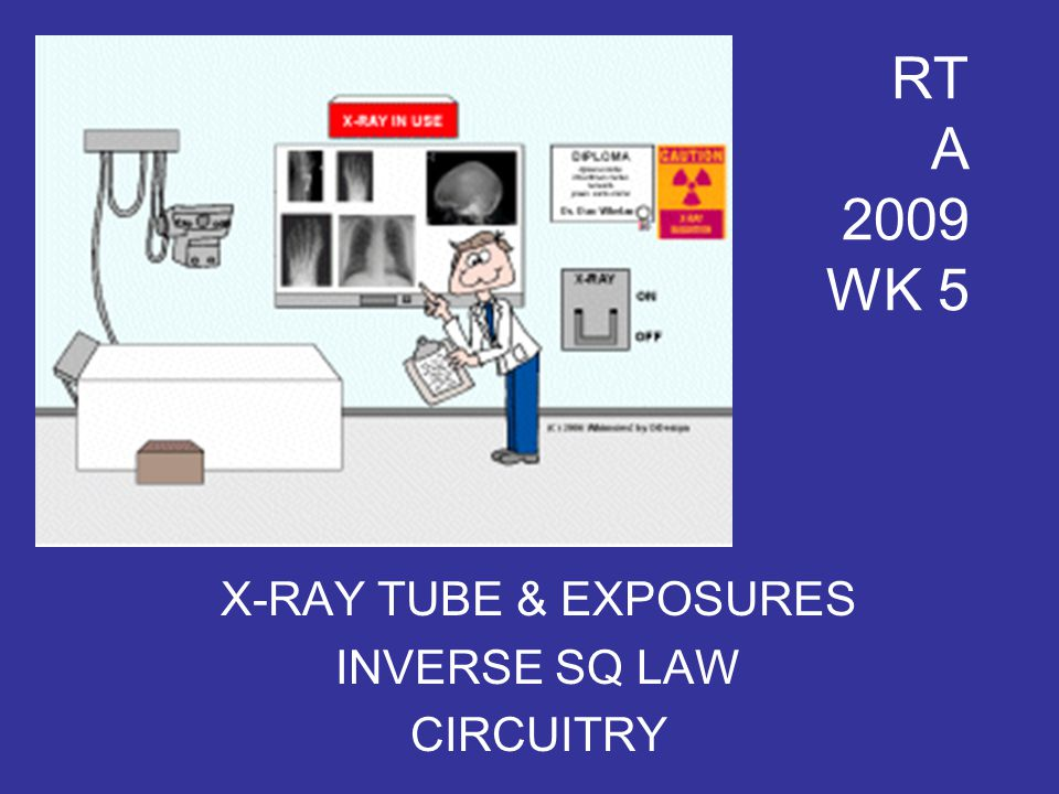 X-RAY TUBE & EXPOSURES INVERSE SQ LAW CIRCUITRY