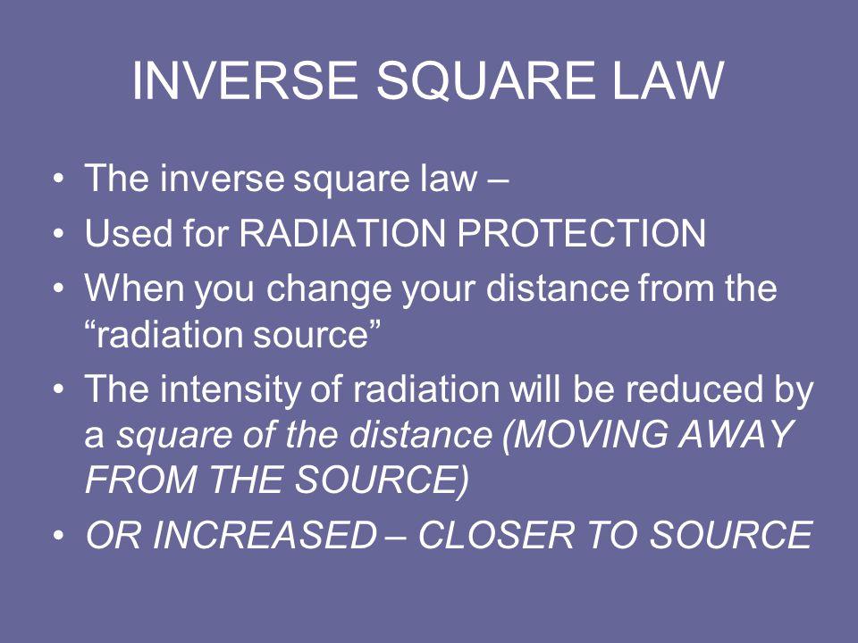 INVERSE SQUARE LAW The inverse square law –