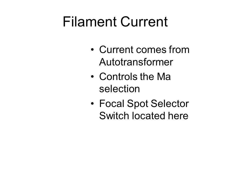 Filament Current Current comes from Autotransformer