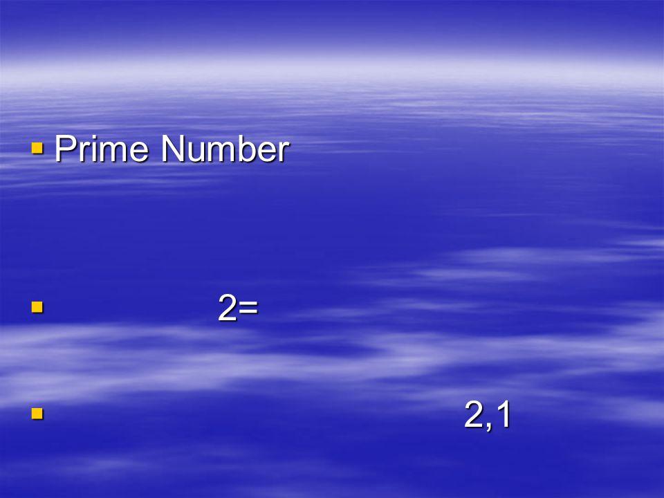 Prime Number 2= 2,1