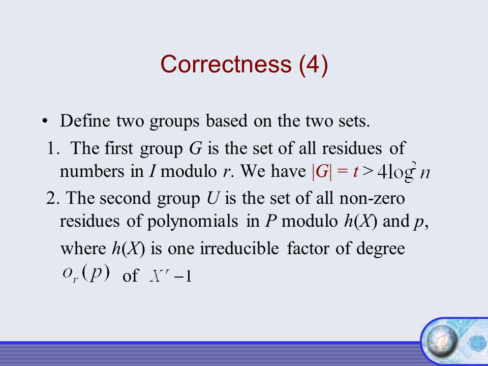 Correctness (4) Define two groups based on the two sets.