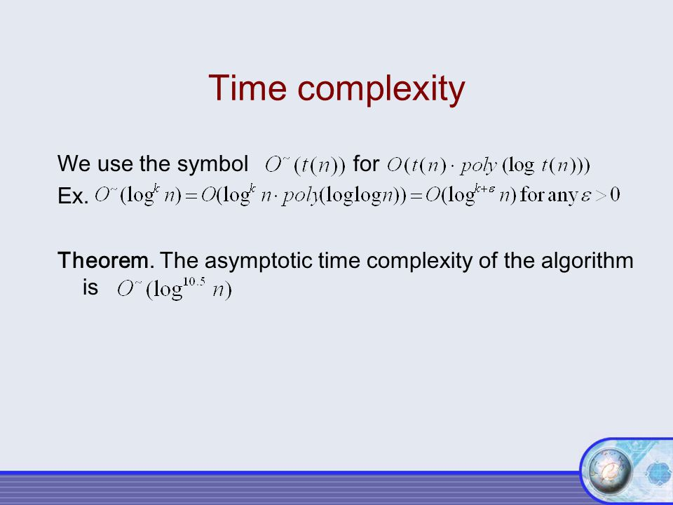 Time complexity We use the symbol for Ex.