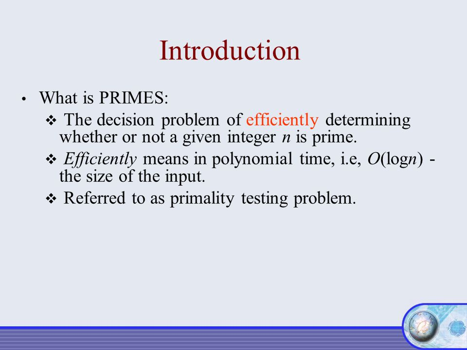 Introduction What is PRIMES:
