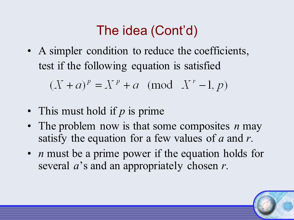 The idea (Cont'd) A simpler condition to reduce the coefficients,