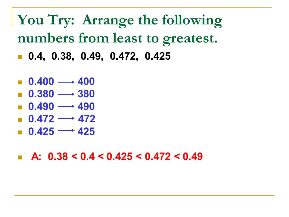You Try: Arrange the following numbers from least to greatest.