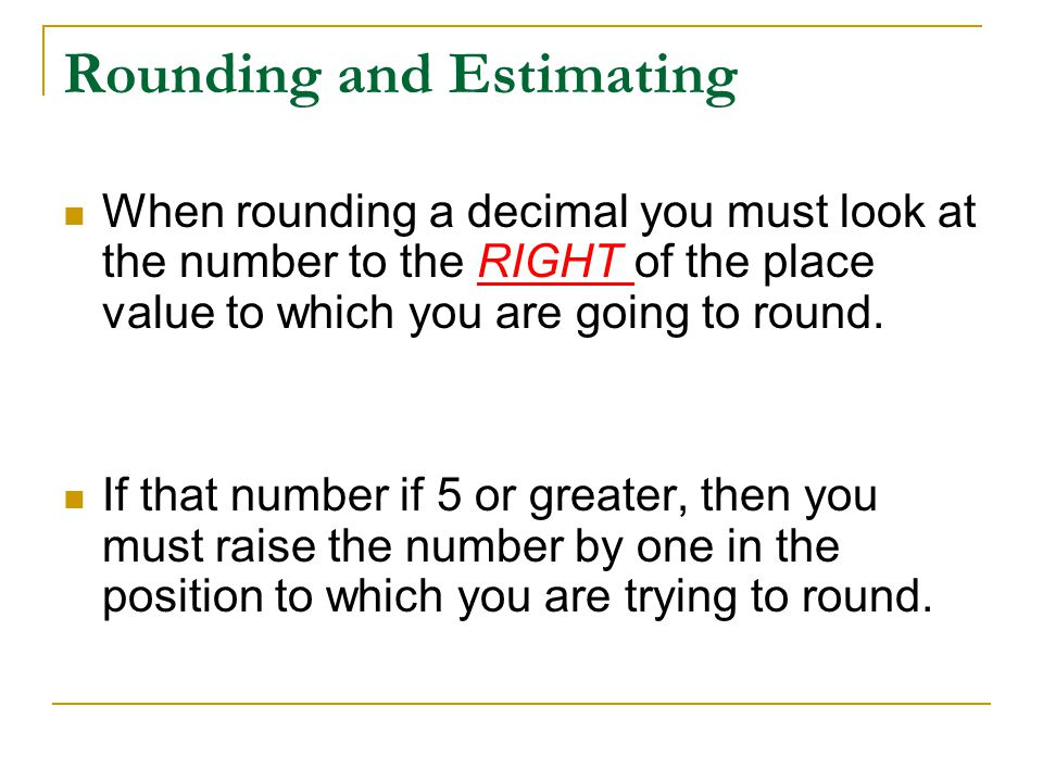 Rounding and Estimating