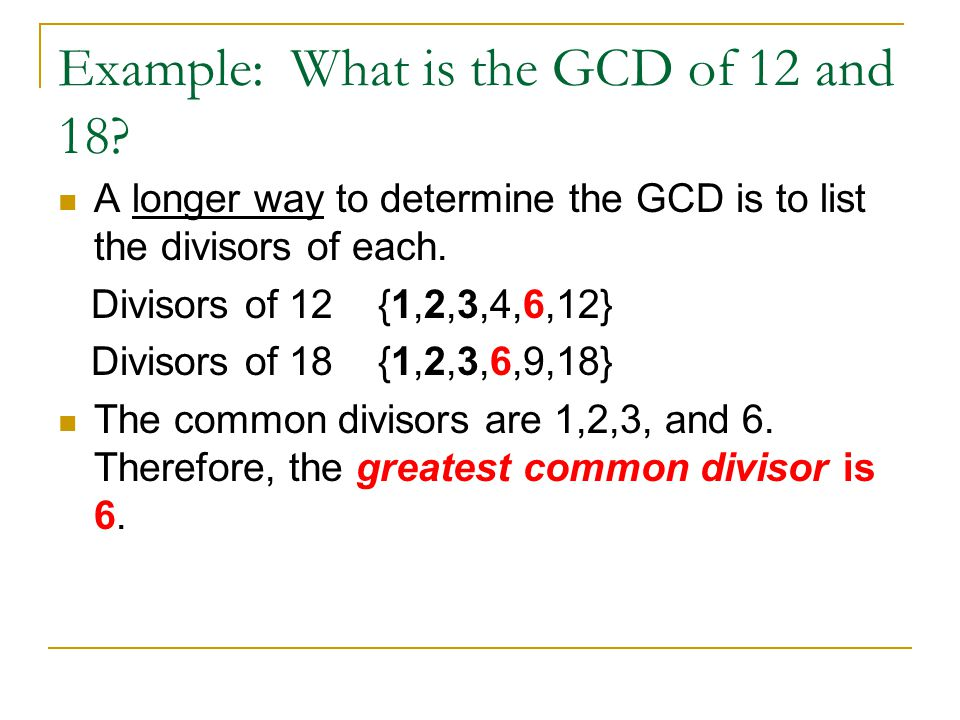 Example: What is the GCD of 12 and 18