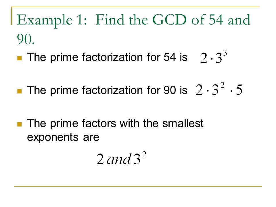 Example 1: Find the GCD of 54 and 90.