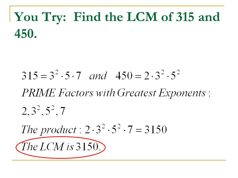 You Try: Find the LCM of 315 and 450.