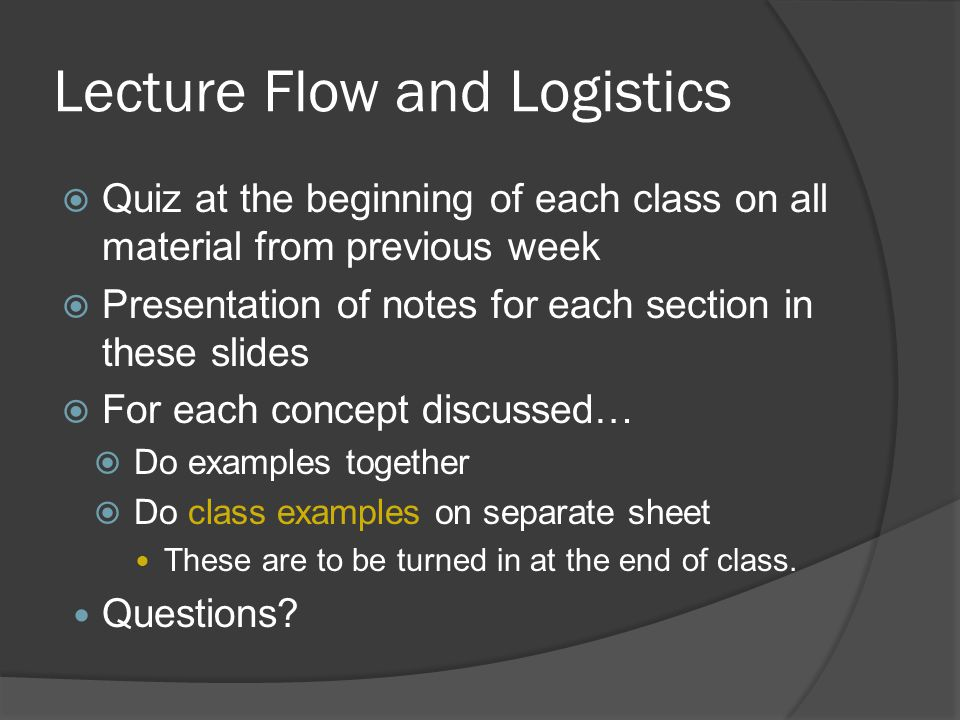 Lecture Flow and Logistics