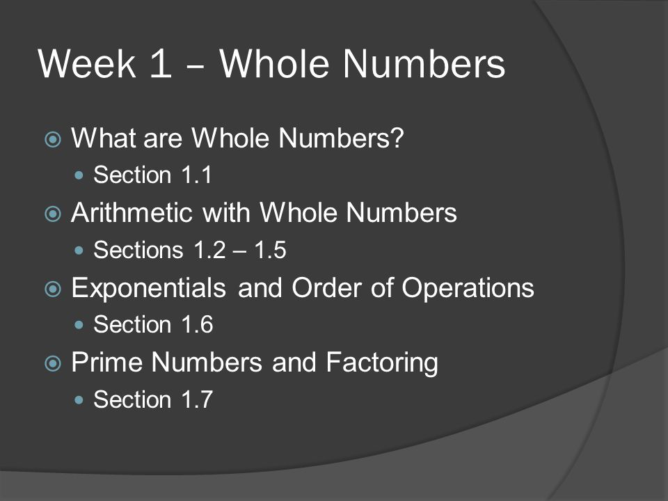 Week 1 – Whole Numbers What are Whole Numbers