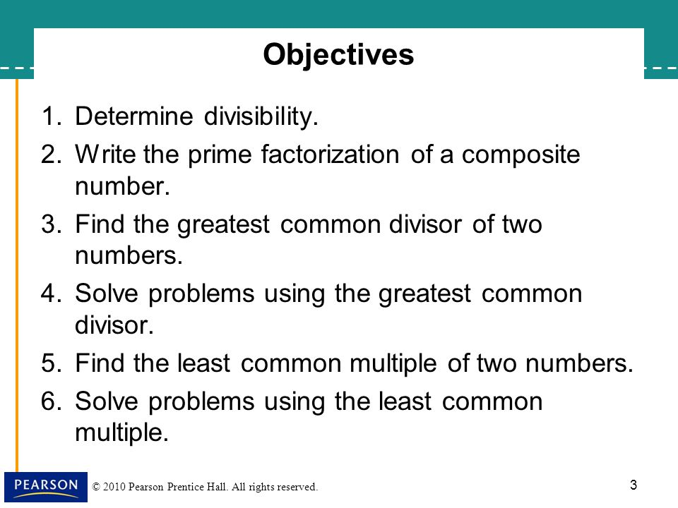 Objectives Determine divisibility.