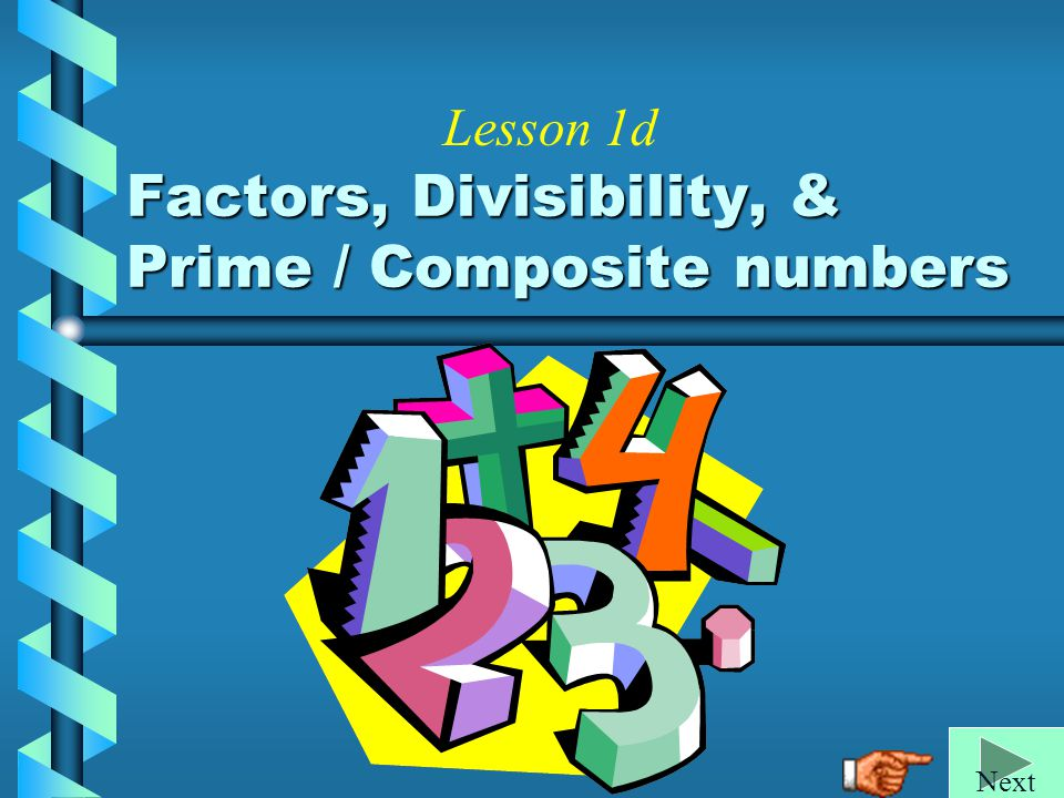 Factors, Divisibility, & Prime / Composite numbers