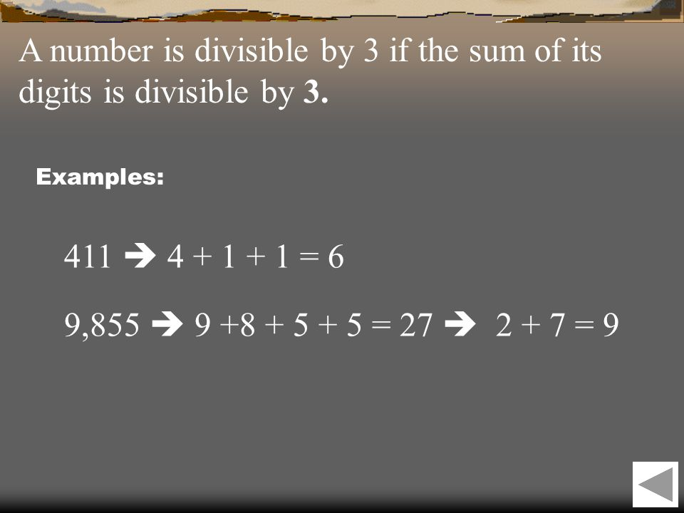 A number is divisible by 3 if the sum of its digits is divisible by 3.