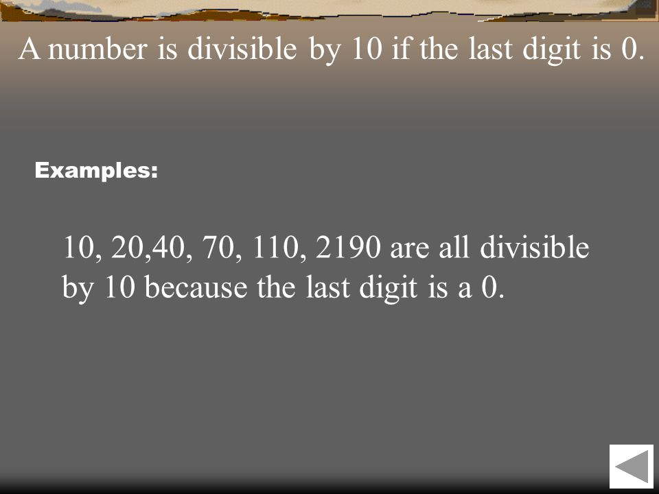 A number is divisible by 10 if the last digit is 0.