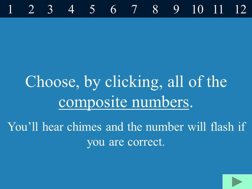 Choose, by clicking, all of the composite numbers.