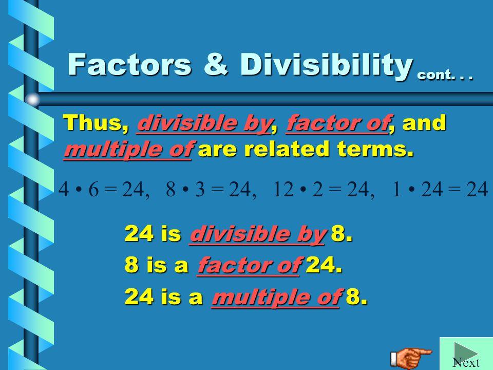 Factors & Divisibility cont. . .