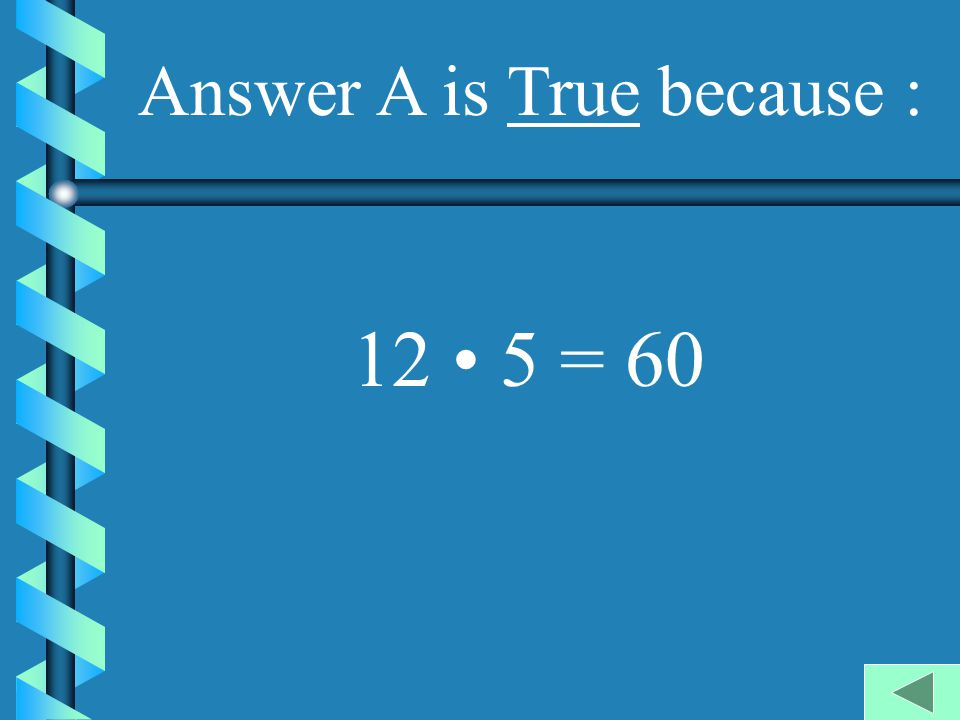 Answer A is True because :
