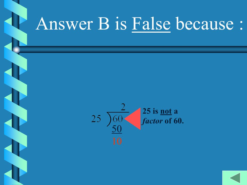 Answer B is False because :