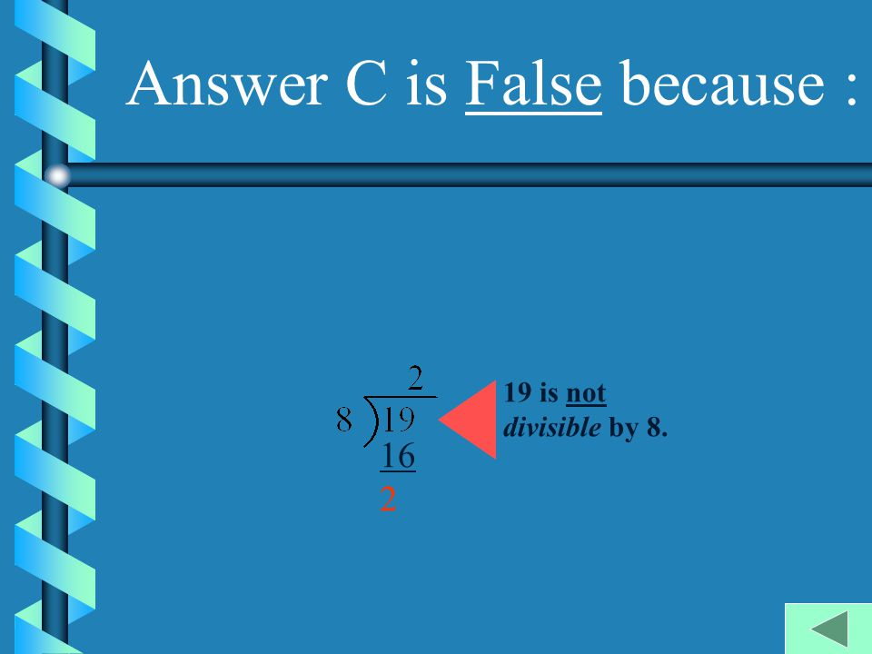 Answer C is False because :