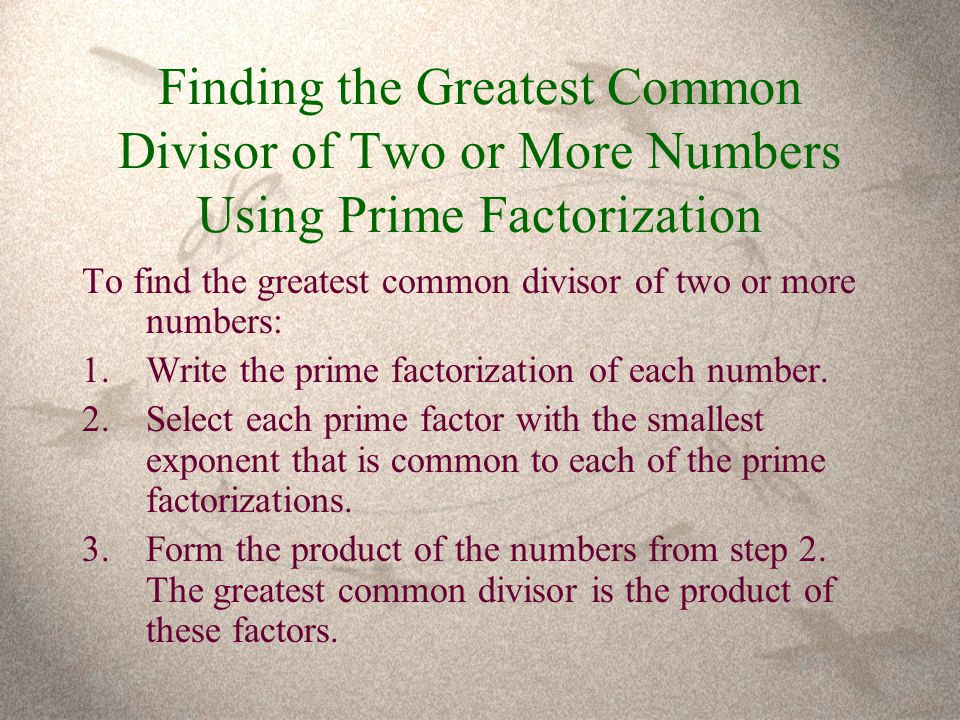 Finding the Greatest Common Divisor of Two or More Numbers Using Prime Factorization