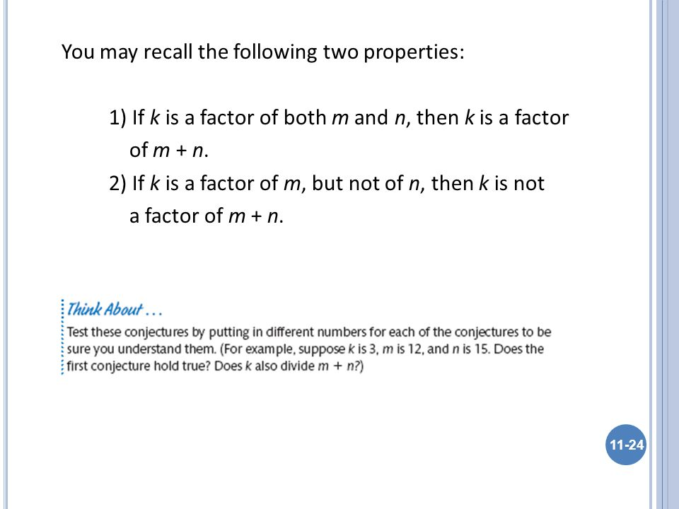 You may recall the following two properties: 1) If k is a factor of both m and n, then k is a factor of m + n.