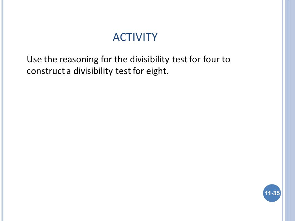 ACTIVITY Use the reasoning for the divisibility test for four to construct a divisibility test for eight.