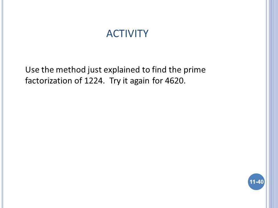 ACTIVITY Use the method just explained to find the prime factorization of 1224.