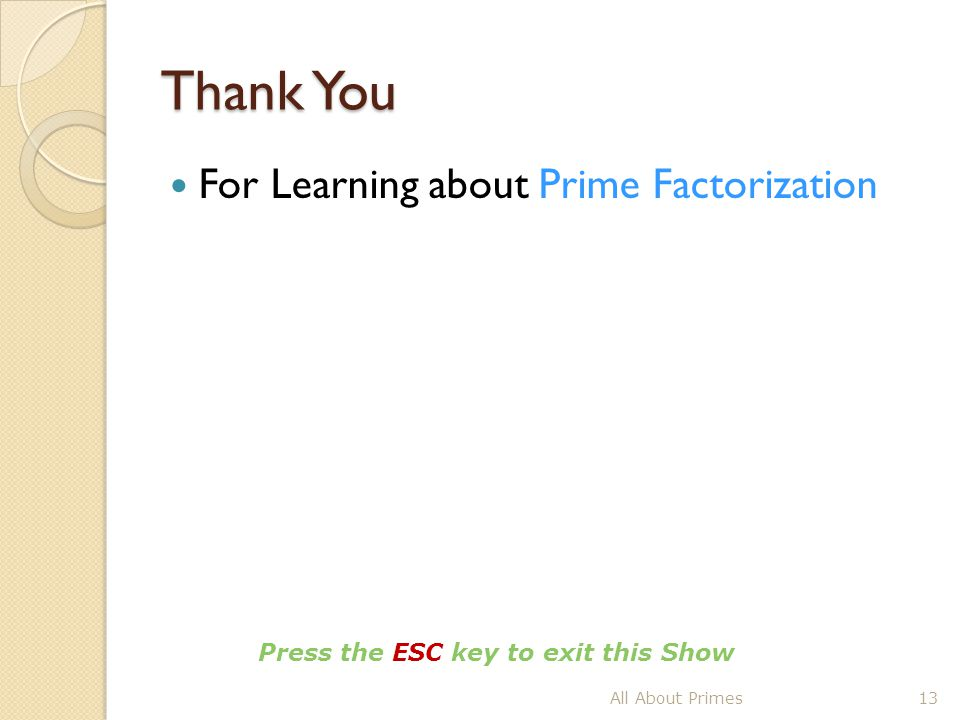 Thank You For Learning about Prime Factorization