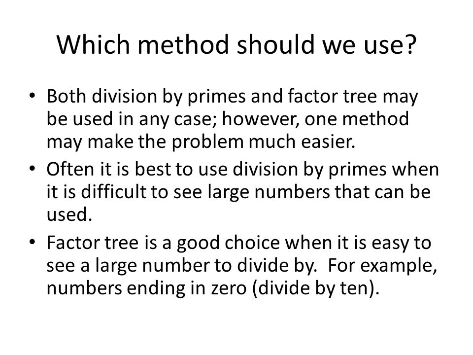 Which method should we use
