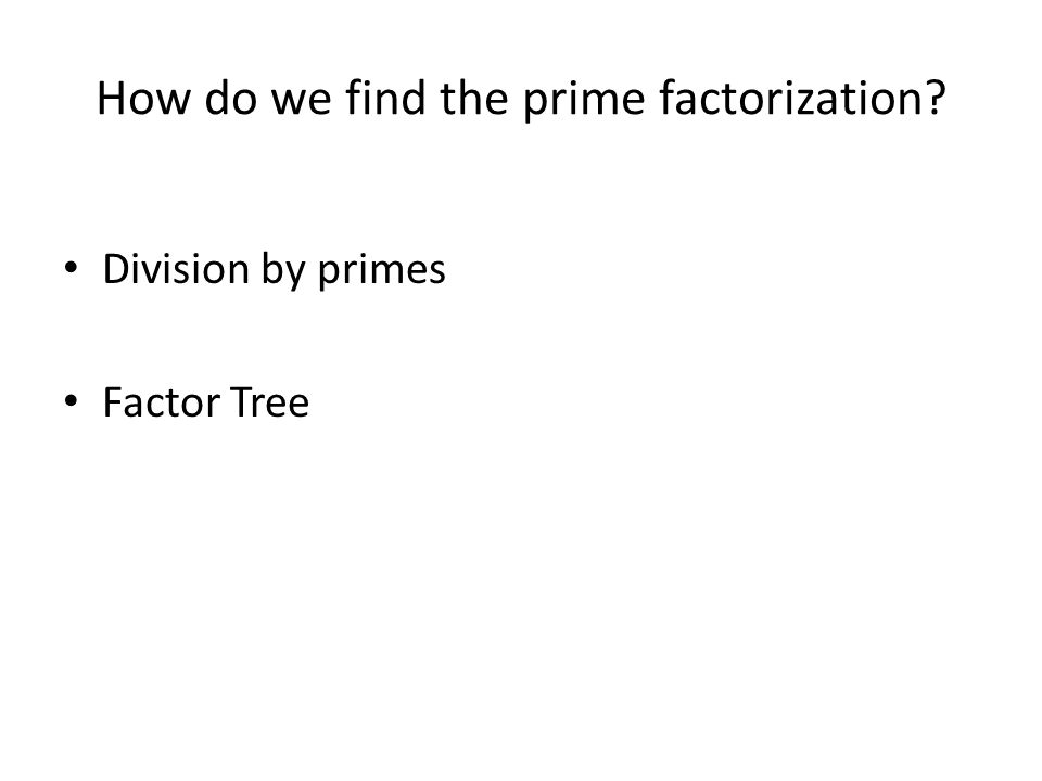 How do we find the prime factorization
