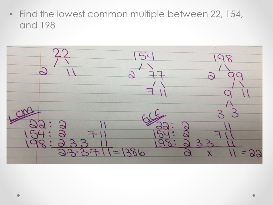Find the lowest common multiple between 22, 154, and 198
