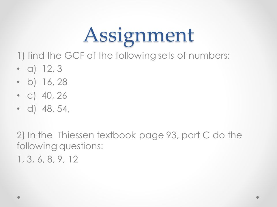 Assignment 1) find the GCF of the following sets of numbers: a) 12, 3