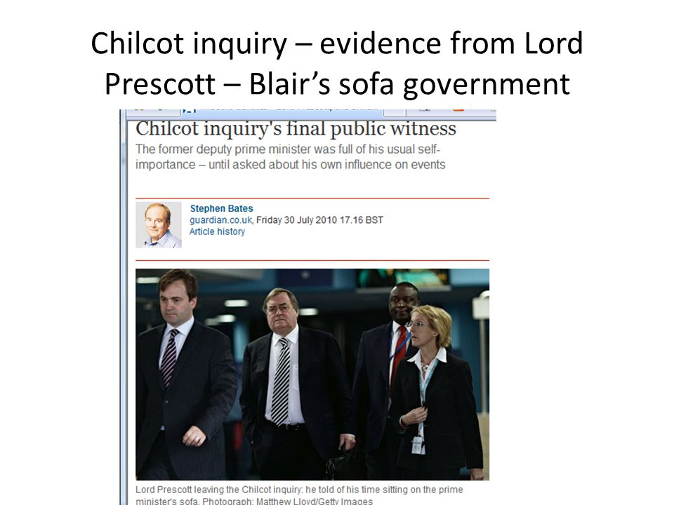Chilcot inquiry – evidence from Lord Prescott – Blair's sofa government
