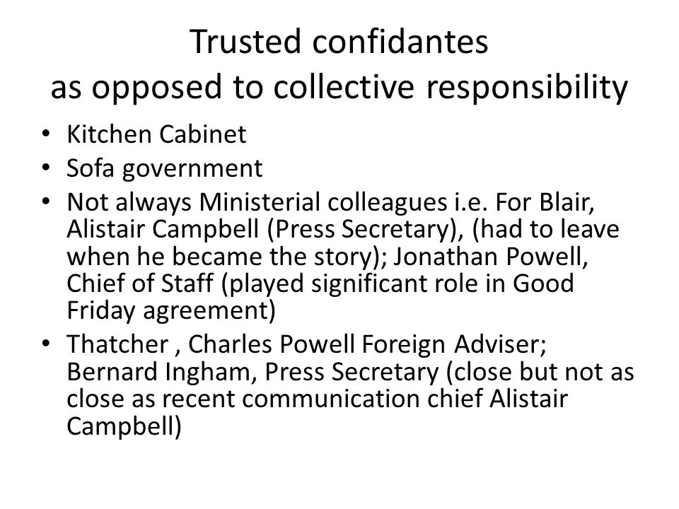 Trusted confidantes as opposed to collective responsibility