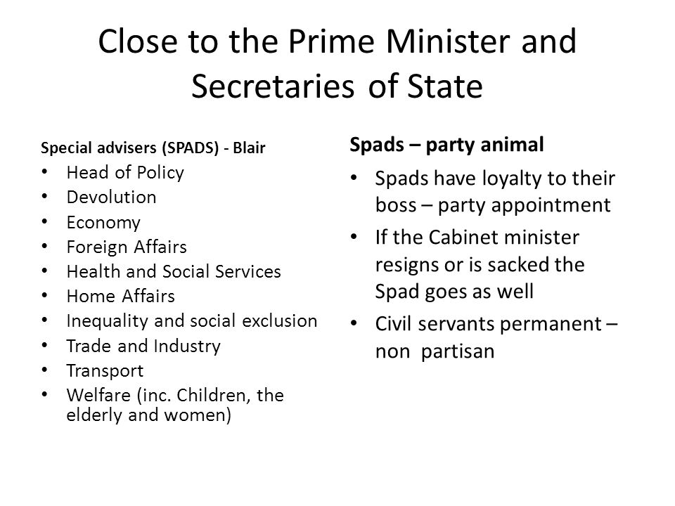 Close to the Prime Minister and Secretaries of State