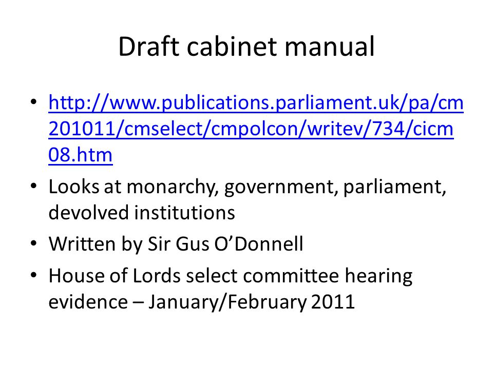 Draft cabinet manual http://www.publications.parliament.uk/pa/cm201011/cmselect/cmpolcon/writev/734/cicm08.htm.